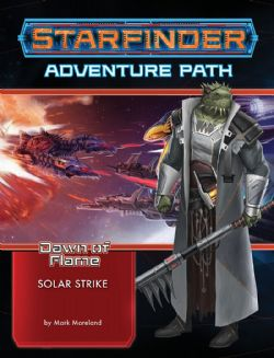 STARFINDER : ADVENTURE PATH -  SOLAR STRIKE (ENGLISH) -  DAWN OF FLAME 5