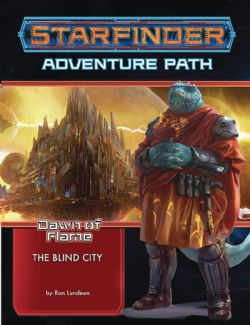 STARFINDER : ADVENTURE PATH -  THE BLIND CITY (ENGLISH) -  DAWN OF FLAME 4