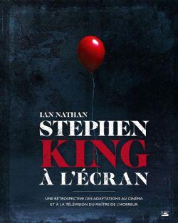 STEPHEN KING À L'ÉCRAN: UNE RÉTROSPECTIVE DES ADAPTATIONS AU CINÉMA ET À LA TÉLÉVISION DU MAÎTRE DE L'HORREUR