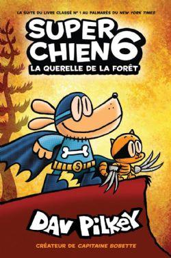 SUPER CHIEN -  LA QUERELLE DE LA FORÊT 06