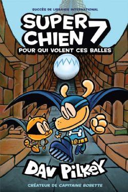 SUPER CHIEN -  POUR QUI VOLENT CES BALLES 07
