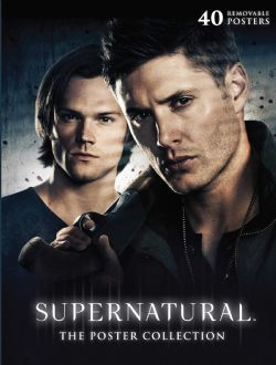 SUPERNATURAL -  40 REMOVABLE POSTERS - THE POSTER COLLECTION -