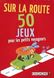 SUR LA ROUTE - 50 JEUX POUR LES PETITS VOYAGEURS