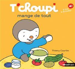 T'CHOUPI -  MANGE DE TOUT