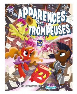 TAILS OF EQUESTRIA -  LES APPARENCES SONT TROMPEUSES (FRENCH)