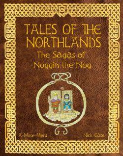 TALES OF THE NORTHLANDS : THE SAGAS OF NOGGIN THE NOG (ENGLISH)