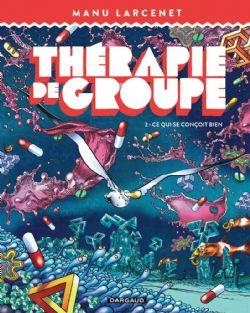 THÉRAPIE DE GROUPE -  CE QUI SE CONÇOIT BIEN 02