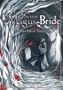 THE ANCIENT MAGUS BRIDE -  LE FIL D'ARGENT -NOVEL- (FRENCH V.)