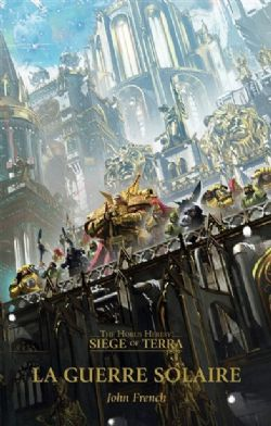 THE HORUS HERESY -  LA GUERRE SOLAIRE (FRENCH) -  SIEGE OF TERRA 01