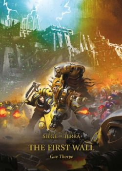 THE HORUS HERESY -  THE FIRST WALL (ENGLISH) -  SIEGE OF TERRA 03