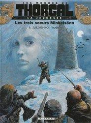 THORGAL -  LA JEUNESSE - LES TROIS SOEURS MINKELSONN -  LES MONDES DE THORGAL 01