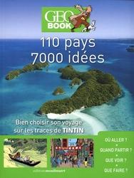 TINTIN -  110 PAYS,7000 IDÉES - BIEN CHOISIR SON VOYAGE SUR LES TRACES DE TINTIN