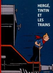 TINTIN -  HERGE, TINTIN ET LES TRAINS