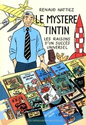 TINTIN -  LE MYSTÈRE TINTIN - LES RAISONS D'UN SUCCES UNIVERSEL