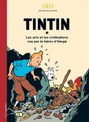 TINTIN -  LES ARTS ET LES CIVILISATIONS VUE PAR LE HÉROS D'HERGÉ