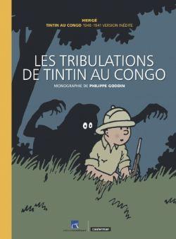 TINTIN -  LES TRIBULATIONS DE TINTIN AU CONGO . TINTIN AU CONGO 1940-1941 VERSION INÉDITE