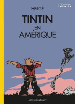 TINTIN -  TINTIN EN AMÉRIQUE (COLORISATION INÉDITE) - COUVERTURE