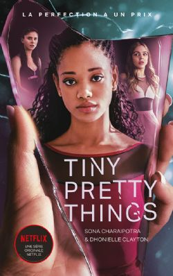 TINY PRETTY THINGS -  LA PERFECTION A UN PRIX