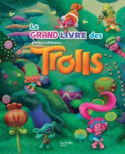 TROLLS -  LE GRAND LIVRE DES TROLLS