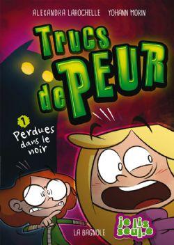 TRUCS DE PEUR -  PERDUES DANS LE NOIR 01