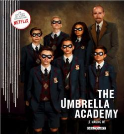 UMBRELLA ACADEMY, THE -  LE MAKING OF