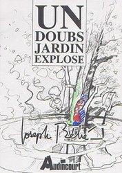 UN DOUBS JARDIN EXPLOSE