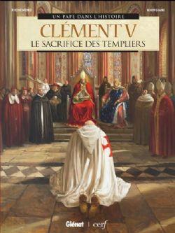 UN PAPE DANS L'HISTOIRE -  CLÉMENT V: LE SACRIFICE DES TEMPLIERS