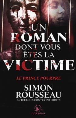 UN ROMAN DONT VOUS ÊTES LA VICTIME -  LE PRINCE POURPRE