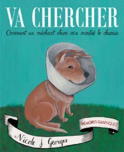 VA CHERCHER! - COMMENT UN MÉCHANT CHIEN M'A MONTRER LE CHEMIN