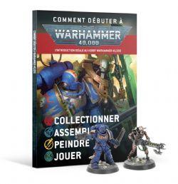 WARHAMMER 40K -  COMMENT DÉBUTER À WARHAMMER 40K (FRENCH)