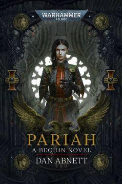 WARHAMMER 40K -  PARIAH (HC) -  A BEQUIN NOVEL