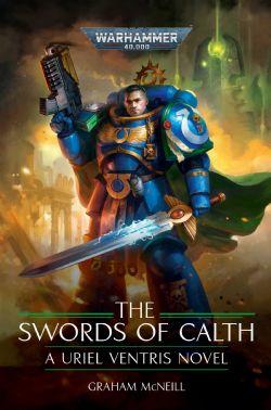 WARHAMMER 40K -  THE SWORD OF CALTH (HC)