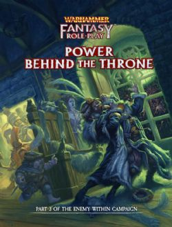WARHAMMER FANTASY ROLE PLAY -  POWER BEHIND THE THRONE HC (ENGLISH)