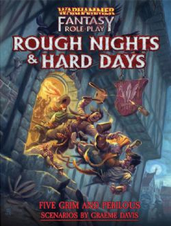 WARHAMMER FANTASY ROLE PLAY -  ROUGH NIGHTS & HARD DAYS (HARDCOVER) (ENGLISH)