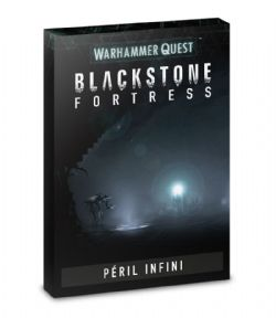 WARHAMMER QUEST : BLACKSTONE FORTRESS -  PÉRIL INFINI (FRENCH)