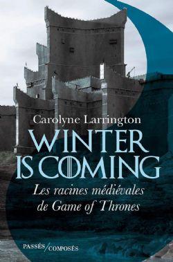 WINTER IS COMIC -  LES RACINES MÉDIÉVALES DE GAME OF THRONES