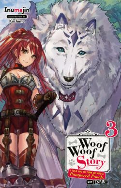 WOOF WOOF STORY: I TOLD YOU TO TURN ME INTO A PAMPERED POOCH, NOT FENRIR! -  -NOVEL- (ENGLISH V.) 03