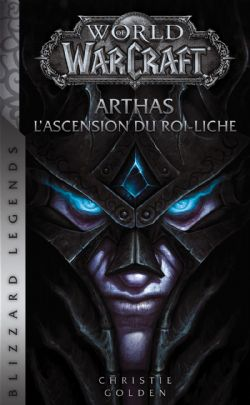 WORLD OF WARCRAFT -  ARTAHS - L'ASCENSION DU ROI-LICHE