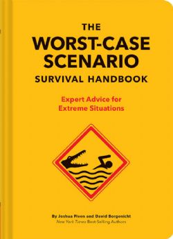 WORST-CASE SCENARIO, THE -  SURVIAL HANDBOOK