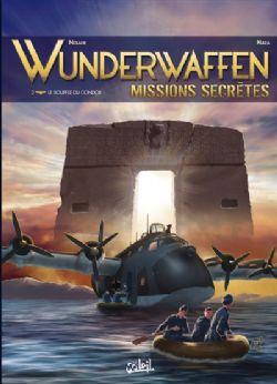 WUNDERWAFFEN -  LE SOUFFLE DU CONDOR -  MISSIONS SECRÈTES 02