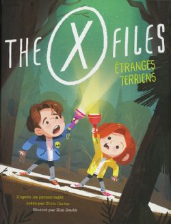 X-FILES, THE -  ÉTRANGES TERRIENS - ADAPTATION EN B.D. JEUNESSE
