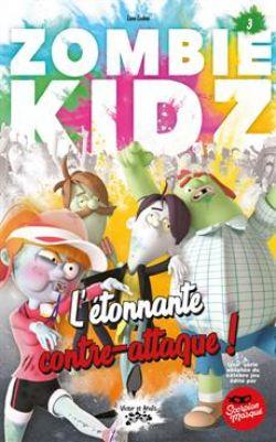 ZOMBIE KIDZ -  L'ÉTONNANTE CONTRE-ATTAQUE ! 3