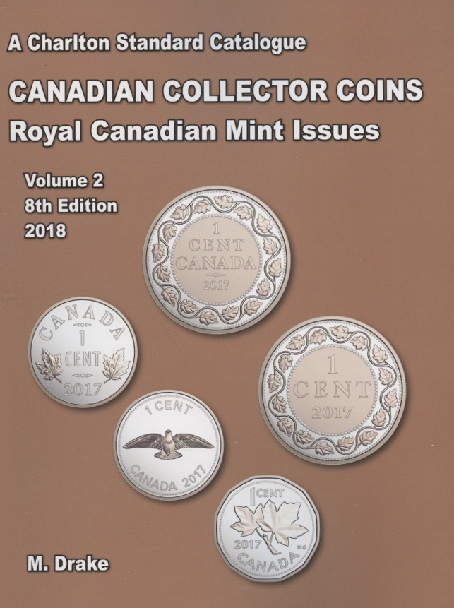 A CHARLTON STANDARD CATALOGUE -  CANADIAN COINS VOL.2 - COLLECTOR ISSUES 2018 (8TH EDITION)