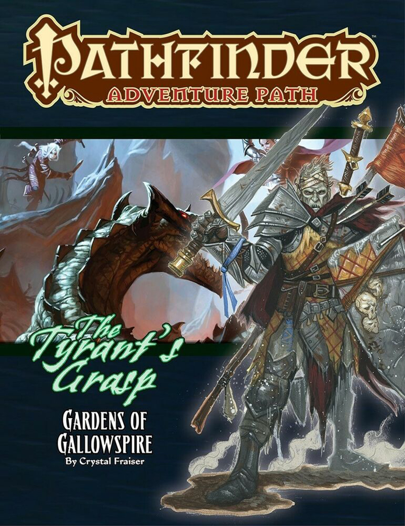 PATHFINDER : ADVENTURE PATH -  GARDENS OF GALLOWSPIRE (ANGLAIS) -  TYRANT'S GRASP 4