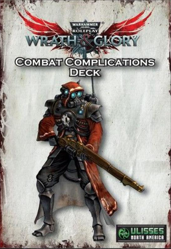 WARHAMMER 40,000 ROLE PLAY : WRATH & GLORY -  COMBAT COMPLICATIONS DECK (ANGLAIS)