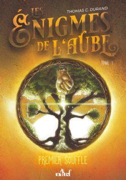 ÉNIGMES DE L'AUBE, LES -  PREMIER SOUFFLE 01