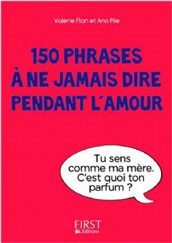 150 PHRASES À NE JAMAIS DIRE PENDANT L'AMOUR