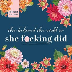 2022 CALENDAR -  SHE BELIEVED SHE COULD SO SHE F*CKING DID - 12 MONTHS WALL CALENDAR