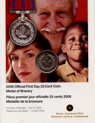 25 CENTS -  MÉDAILLE DE LA BRAVOURE - PIÈCE PREMIER JOUR OFFICIELLE -  PIÈCES DU CANADA 2006