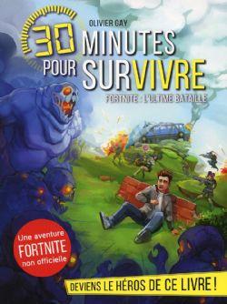 30 MINUTES POUR SURVIVRE -  FORTNITE: L'ULTIME BATAILLE